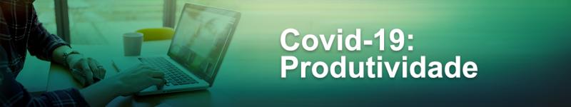 banner-1170-x-220-covid-19-produtividade-1516151010.png